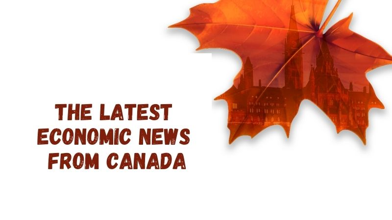 The Latest Economic News from Canada