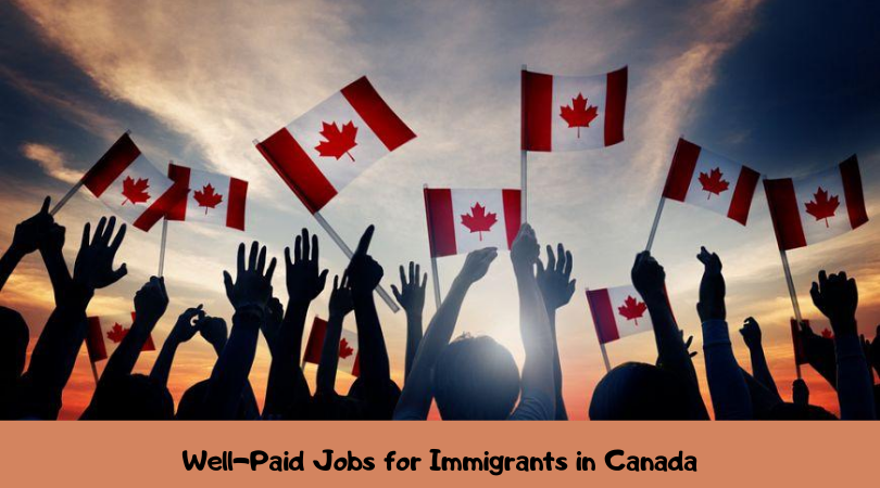Well-Paid Jobs for Immigrants in Canada